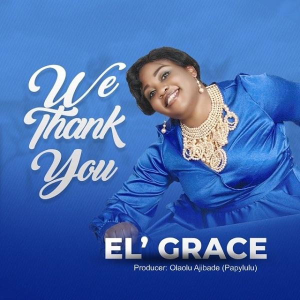 El' Grace We Thank You