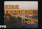 Kirk Franklin OK Video