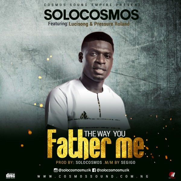 Solocosmos The Way You Father Me