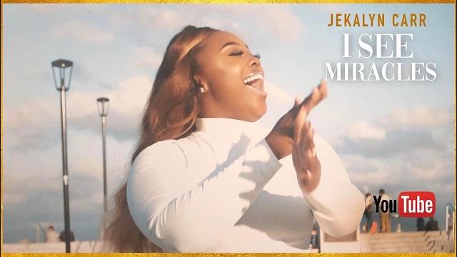 Jekalyn Carr I See Miracles