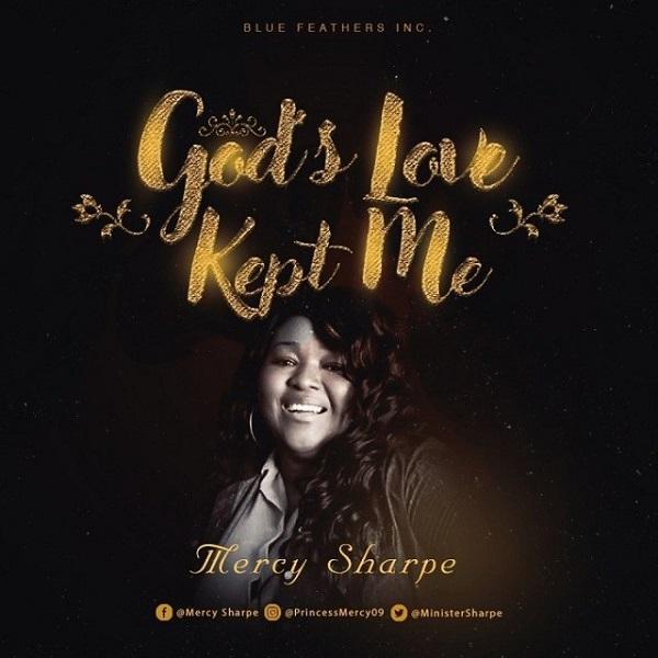 Mercy Sharpe God's Love Kept Me
