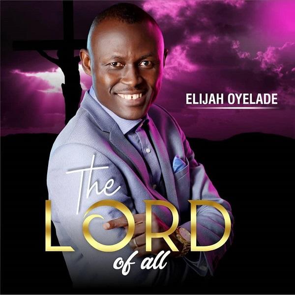 Elijah Oyelade Thank You Father