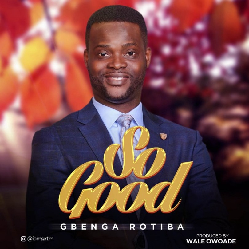 Gbenga Rotiba – So Good
