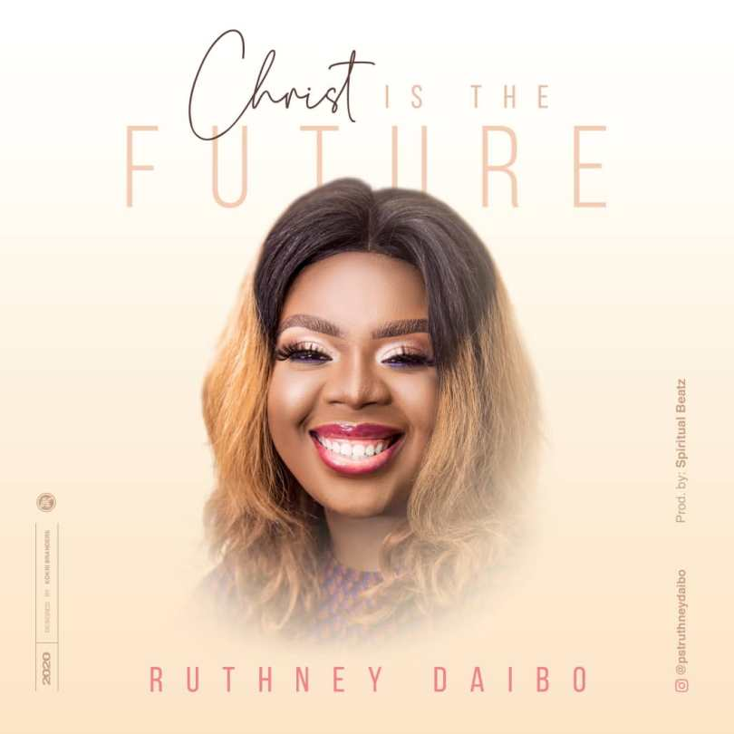 Ruthney Daibo Christ Is The Future