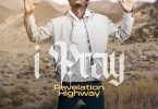 Revelation Highway I Pray