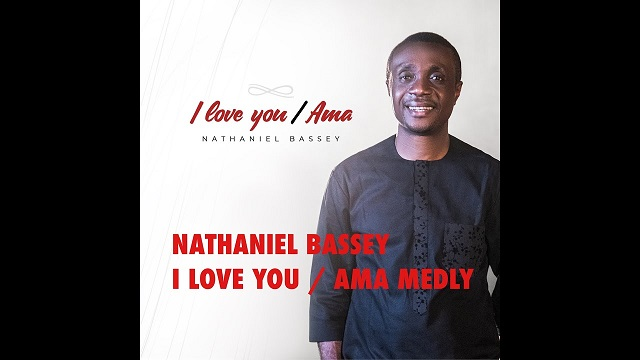 Nathaniel Bassey I Love You