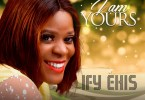 Ify Ehis I Am Yours