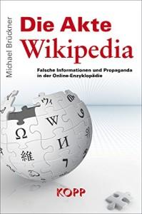 Die Akte Wikipedia: Falsche Informationen und Propaganda in der Online-Enzyklopädie