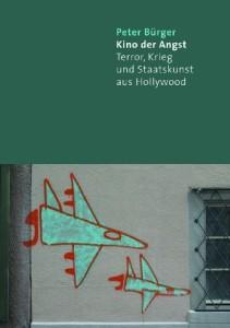 Kino der Angst: Terror, Krieg und Staatskunst aus Hollywood