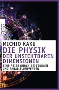 Die Physik der unsichtbaren Dimensionen: Eine Reise durch Zeittunnel und Paralleluniversen