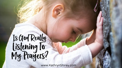 Is God Really Listening To My Prayers?
