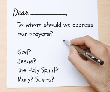 Do you pray to God or Jesus - or maybe the Holy Spirit, Mary, or the Saints? Learn why we can address our prayers to each and how each has a time and place.