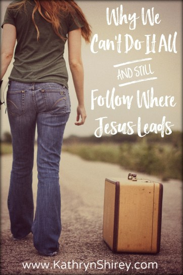 Think you can do it all? Think again. If you want to follow where Jesus leads, we must lay aside distractions. But, letting go is harder than it sounds.