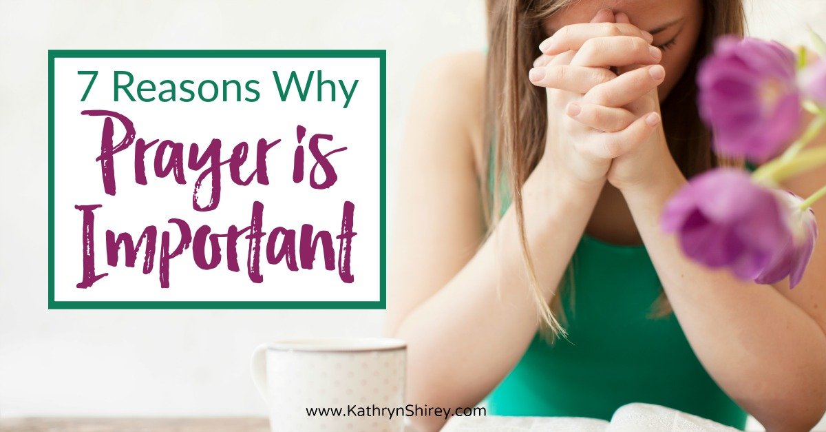 You've heard prayer should be a priority, but why pray? What are the benefits of prayer? Explore 7 reasons why prayer is important for your Christian life!