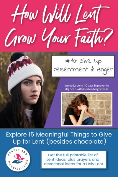 Lent idea #10: give up anger and spend Lent deep in prayer to release the resentment and learn to forgive | 15 Meaningful Things to Give Up for Lent (besides chocolate)