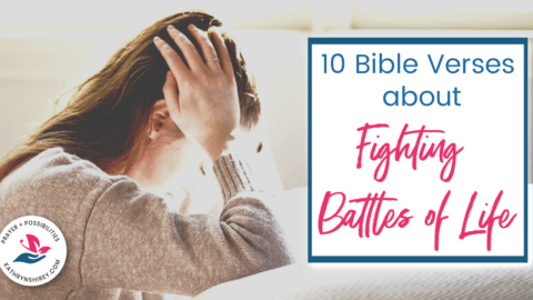 10 Bible Verses About Fighting Battles of Life
