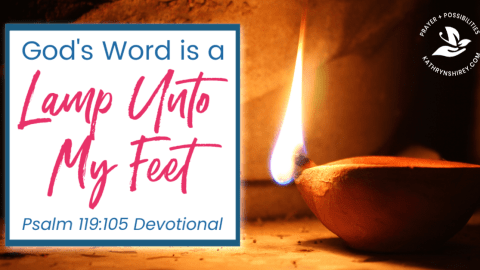 Your Word Is a Lamp Unto My Feet (Psalm 119:105)