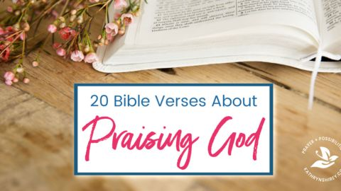 20 Bible Verses About Praising God in Hard Times
