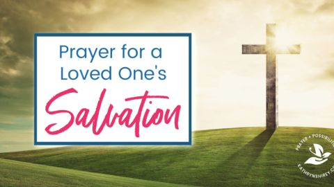 A daily prayer for a loved one's salvation. Pray so that all may know Christ, that their eyes may be opened to see, their ears to hear, and their hearts to know Jesus.