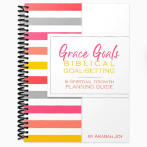 Arabah Joy's Grace Goals - a Biblical program for setting goals and achieving change