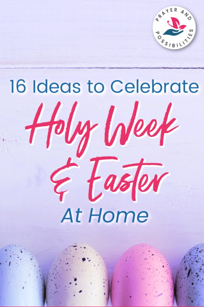 How do you celebrate Easter when you can't go to church? Find 16 ways to celebrate holy week during quarantine this year and observe the holiday at home.