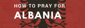 How to pray for Albania