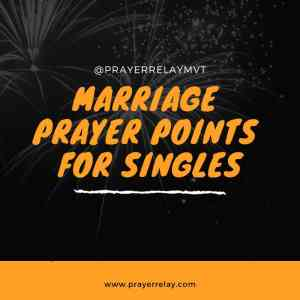 3 Powerful Wedding Prayers and 18 Marriage Prayer Points for Singles