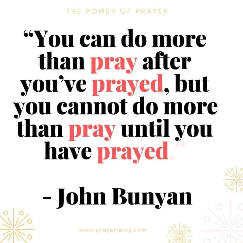 You can do More than pray John Bunyan Quote