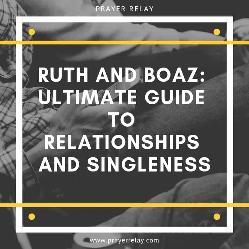 RUTH AND BOAZ guide to relationship and singleness