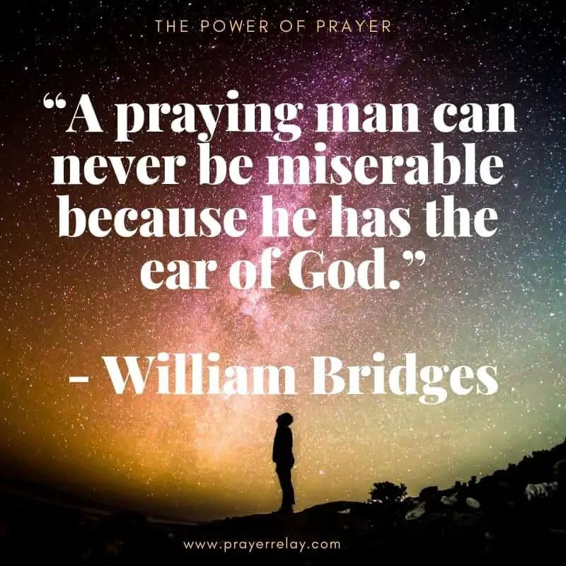 Power of prayer: praying man William Bridges Quote