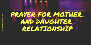 Powerful Prayer for Mother and Daughter Relationship