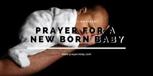 Heartwarming Prayer for a new born baby