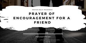 Prayer of Encouragement for a Friend