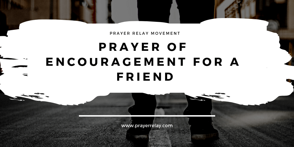 Prayer of Encouragement for a Friend 1