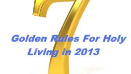 7 seven golden rules for holy living in 2013