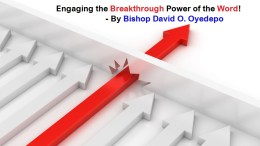 Engaging the Breakthrough Power of the Word - Bishop David Oyedepo