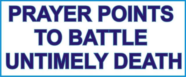PRAYER POINTS AGAINST UNTIMELY DEATH – #SecretsOfPrayer – PRAYERS FIRE