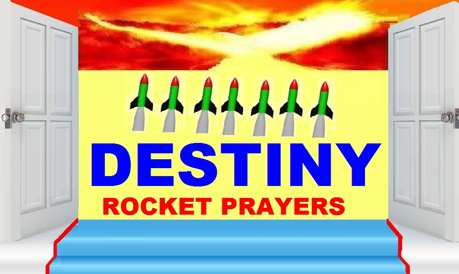 DESTINY ROCKET PRAYERS 2017