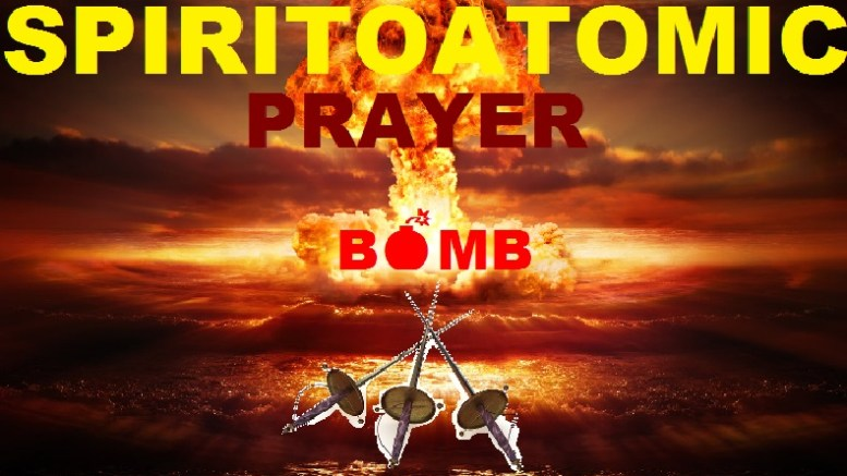 SPIRITOATOMIC PRAYER BOMB