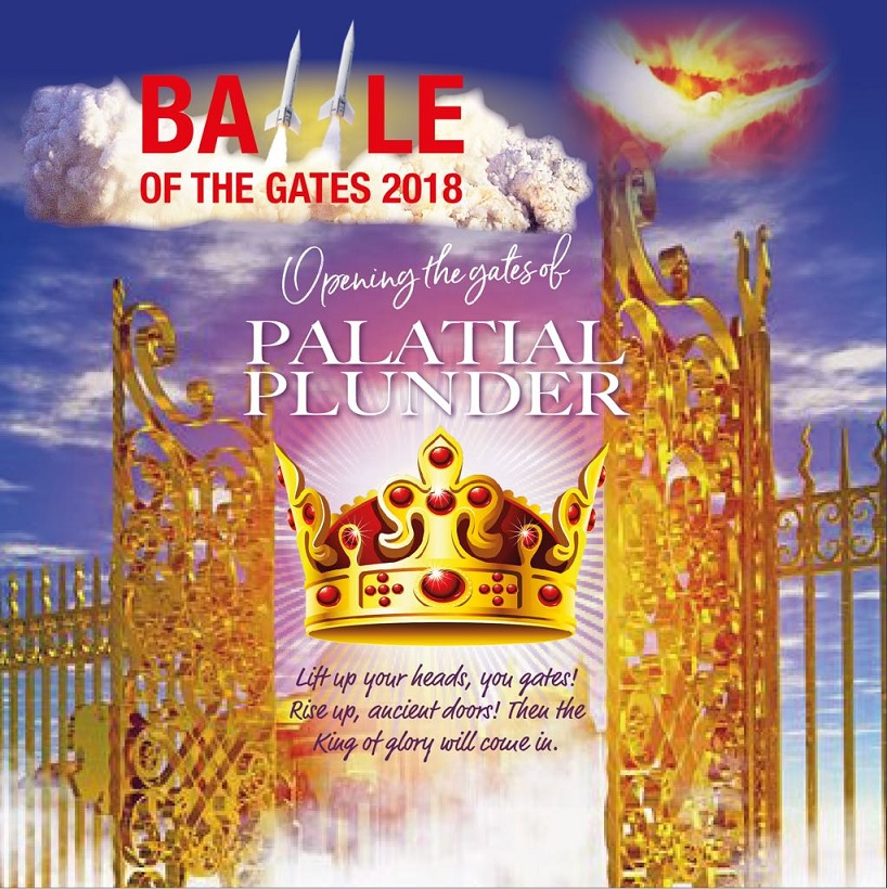 2018 BATTLE OF THE GATE - OPENING THE GATES OF PALATIAL PLUNDER