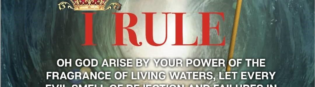 I RULE - LIVING WATERS