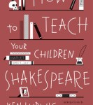 A Book That Can Help You and Your Child Enjoy Shakespeare! – How to Teach Your Child Shakespeare by Ken Ludwig (Book Review)