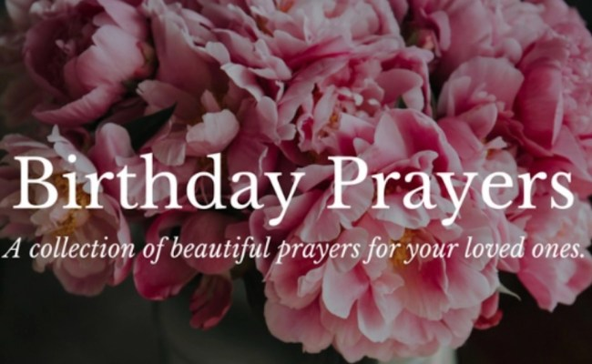 12 Heart Warming Birthday Prayers For Your Friends And