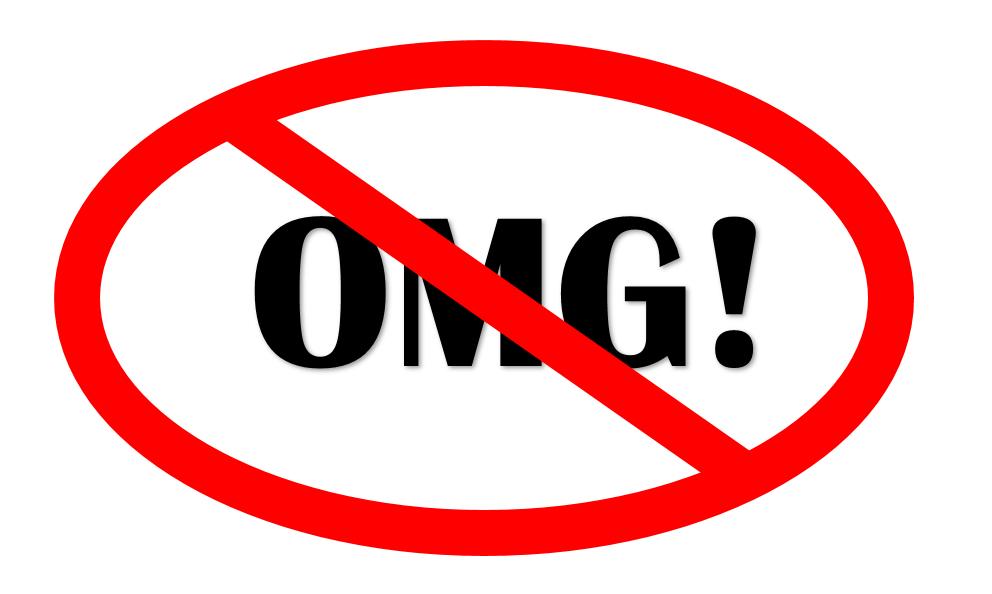 OMG? – STOP IT!