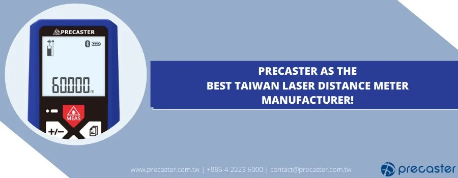 Precaster as the Best Taiwan Laser Distance Meter Manufacturer!