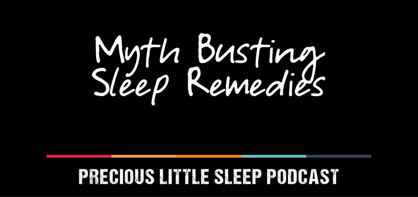 Myth Busting Sleep Remedies - EP 10