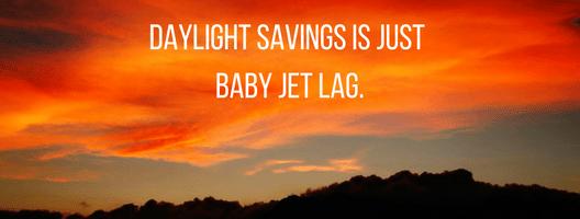 daylight savings is baby jet lag