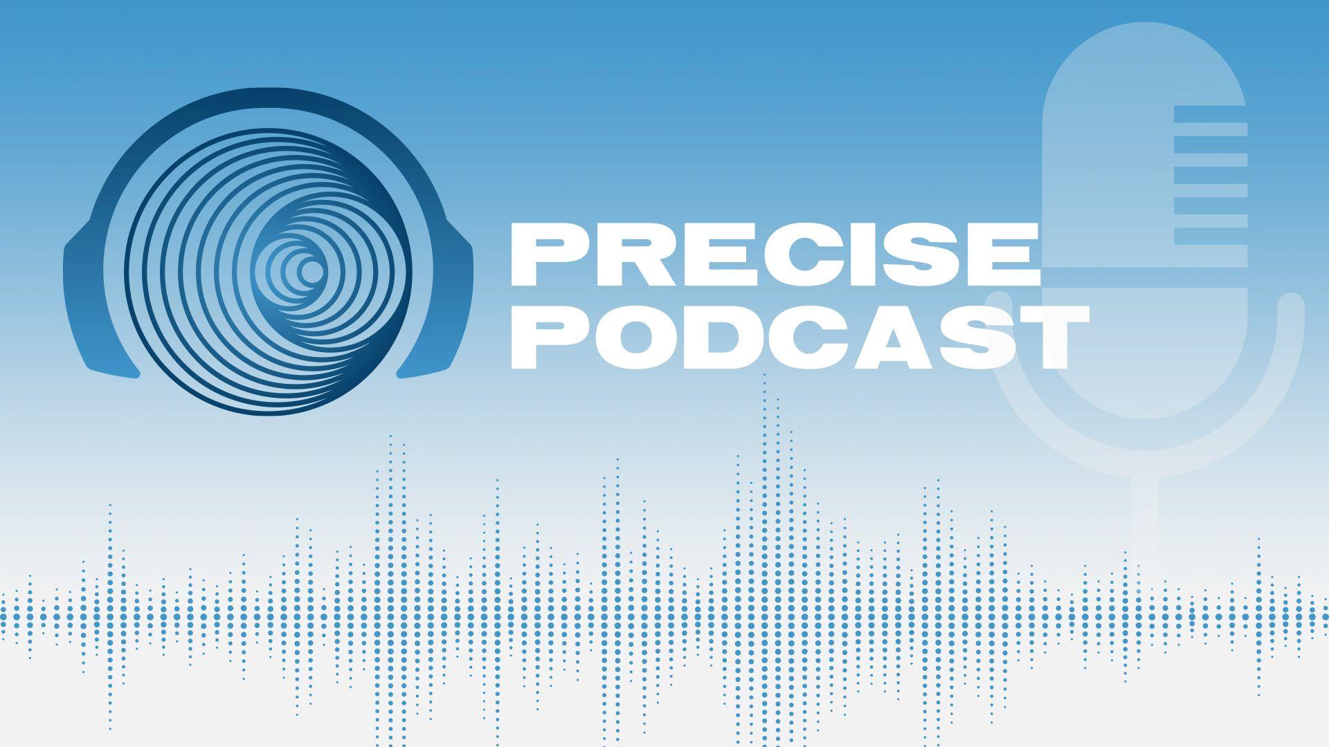 PRECISE FRANCE - PODCAST