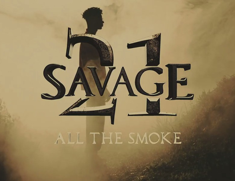 "21 Savage is Back ""All The Smoke"" [Music Video]"
