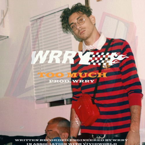 California Artist WRRY 🏁 Drops 💘 TOO MUCH 💘